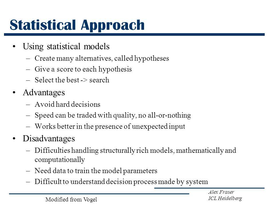 Statistical Approach Using statistical models Advantages Disadvantages