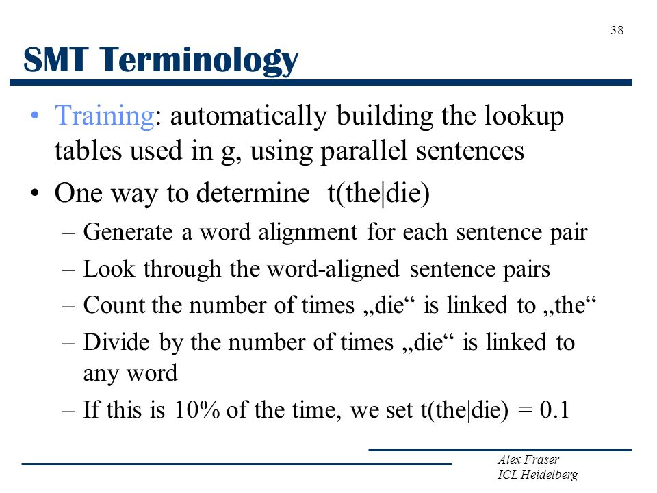 SMT Terminology Training: automatically building the lookup tables used in g, using parallel sentences.