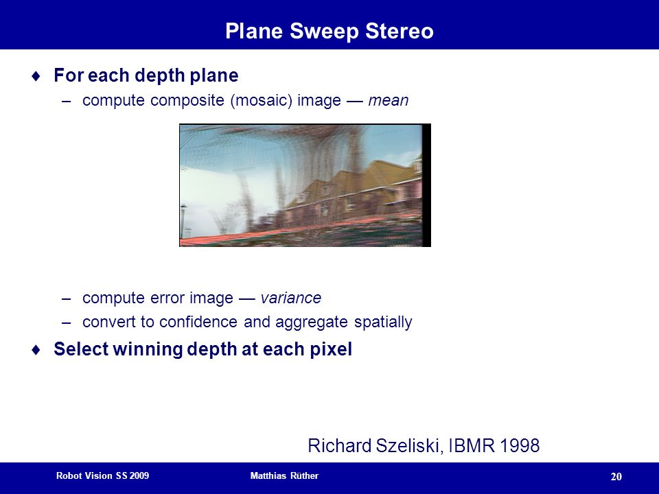 Plane Sweep Stereo For each depth plane