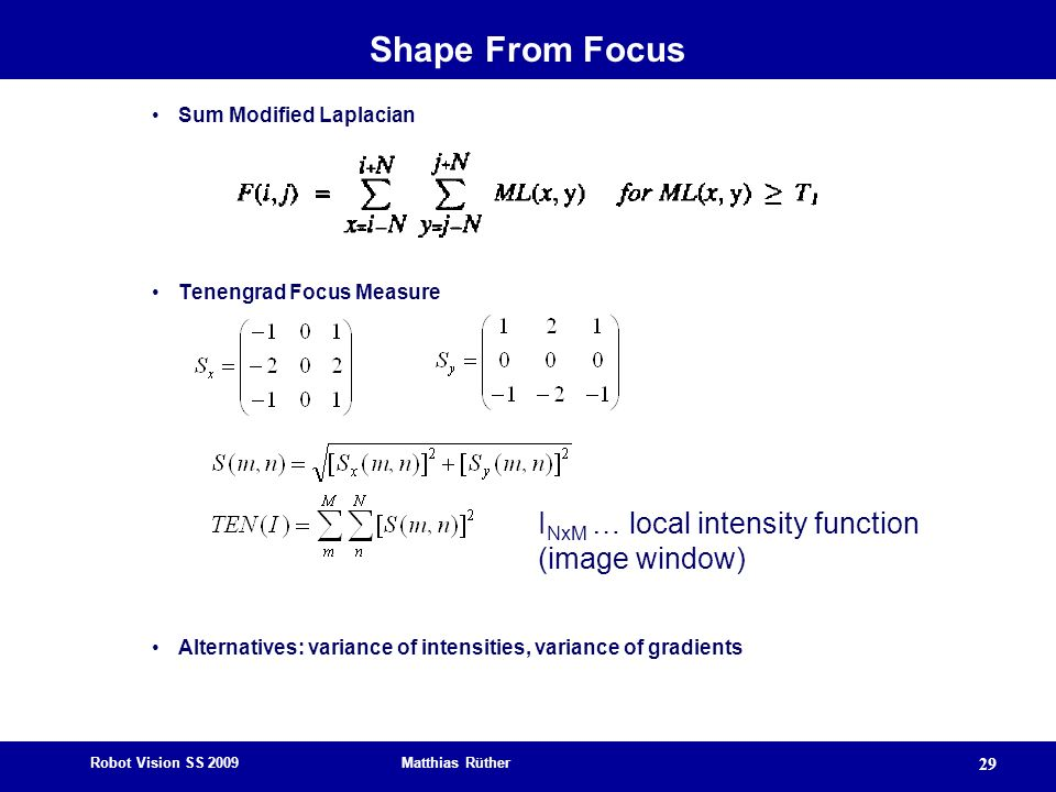 Shape From Focus INxM … local intensity function (image window)