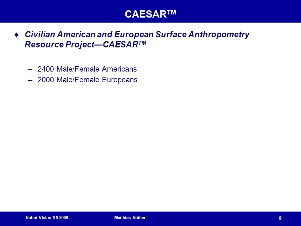 CAESARTM Civilian American and European Surface Anthropometry Resource Project—CAESARTM. 2400 Male/Female Americans.