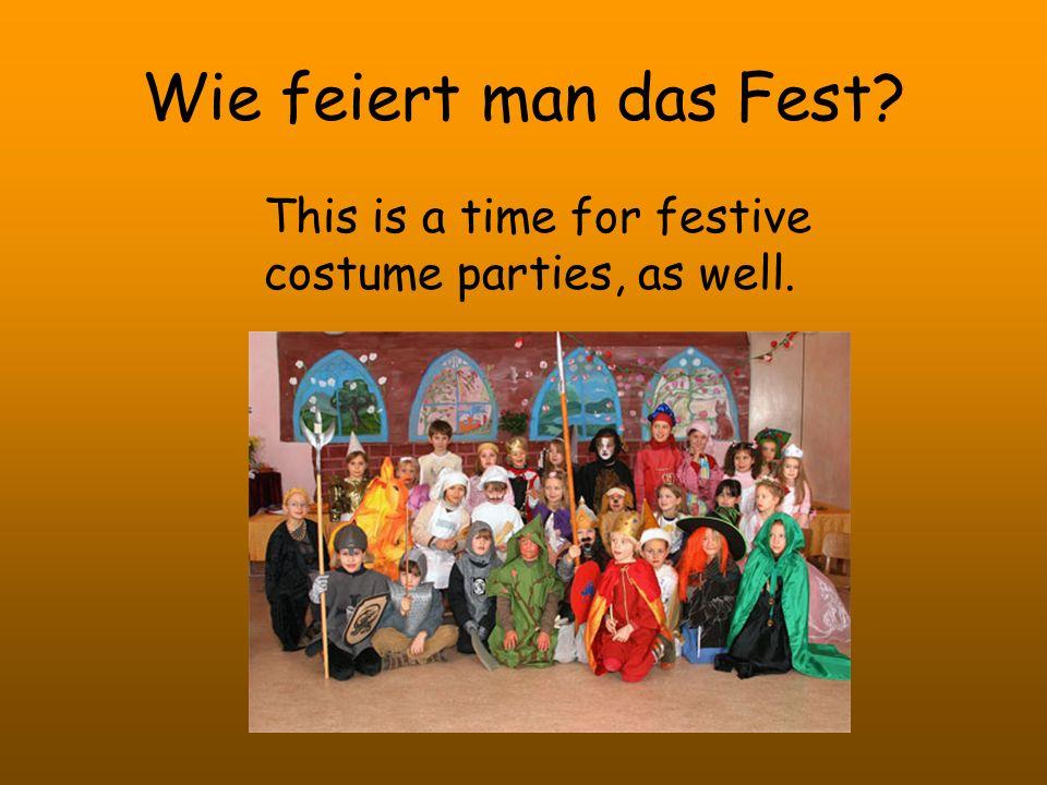 Wie feiert man das Fest This is a time for festive