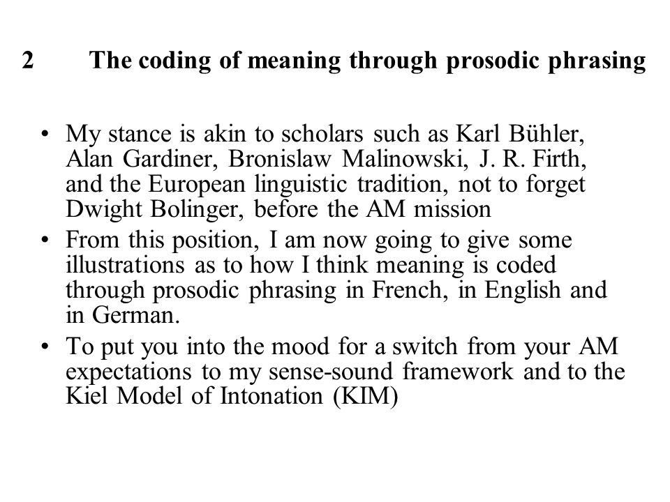 2 The coding of meaning through prosodic phrasing