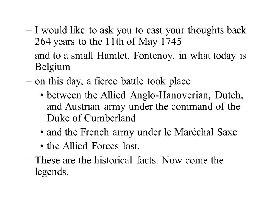 I would like to ask you to cast your thoughts back 264 years to the 11th of May 1745