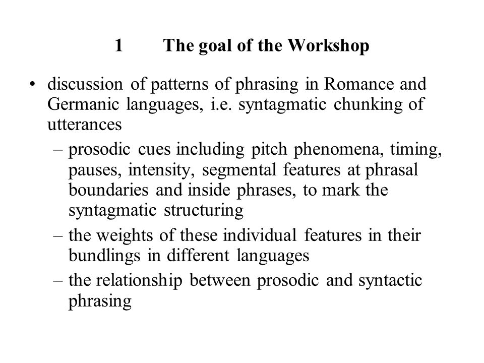 1 The goal of the Workshop