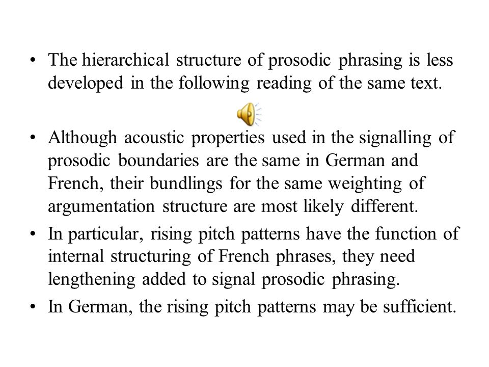 The hierarchical structure of prosodic phrasing is less developed in the following reading of the same text.