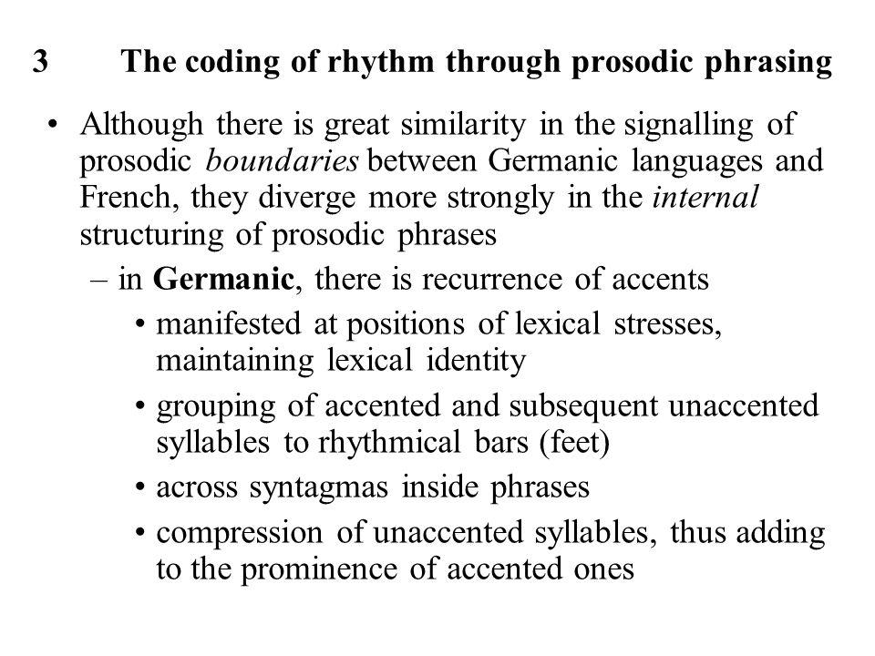 3 The coding of rhythm through prosodic phrasing