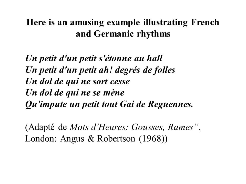 Here is an amusing example illustrating French and Germanic rhythms