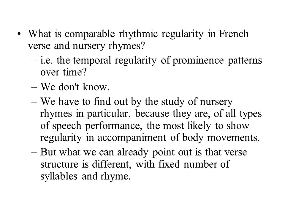 What is comparable rhythmic regularity in French verse and nursery rhymes