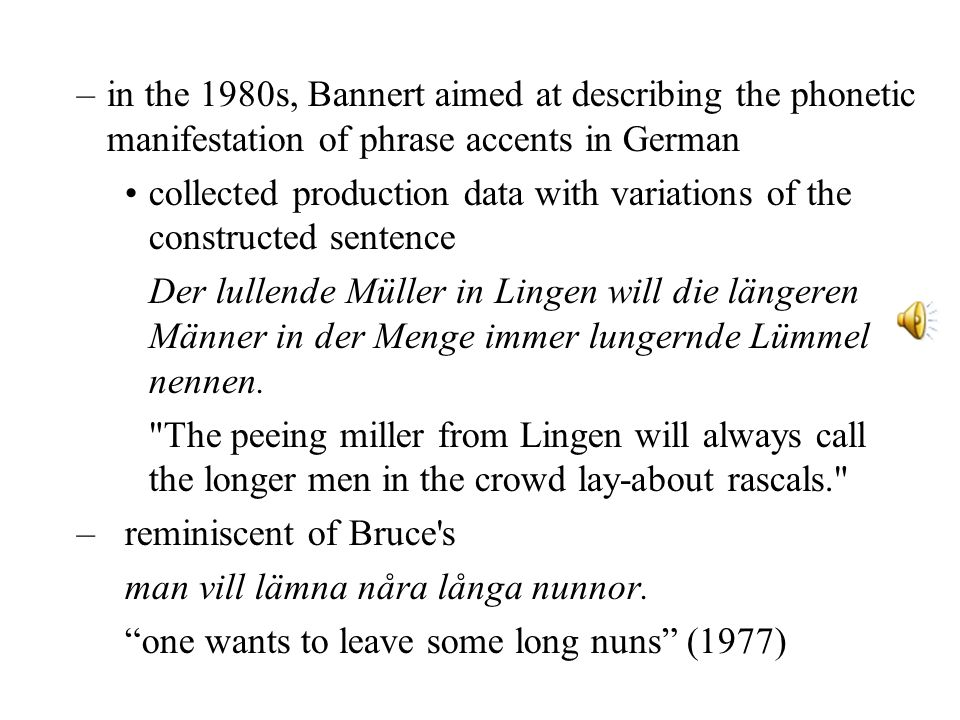 in the 1980s, Bannert aimed at describing the phonetic manifestation of phrase accents in German