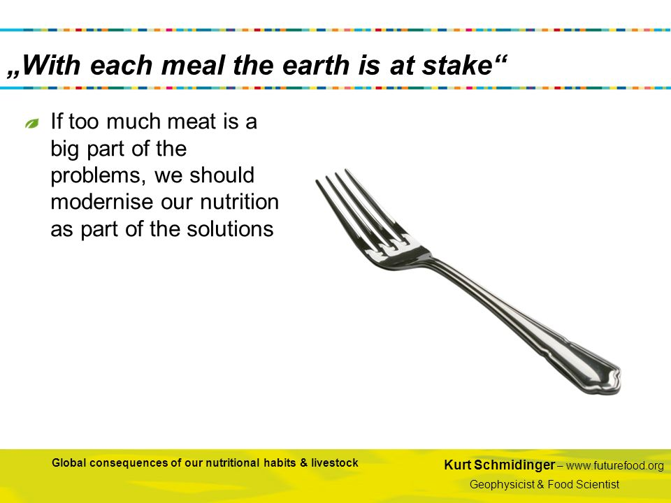 """With each meal the earth is at stake"