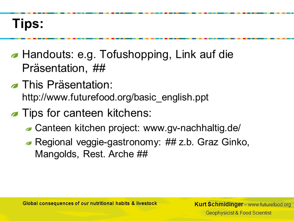 Tips: Handouts: e.g. Tofushopping, Link auf die Präsentation, ##