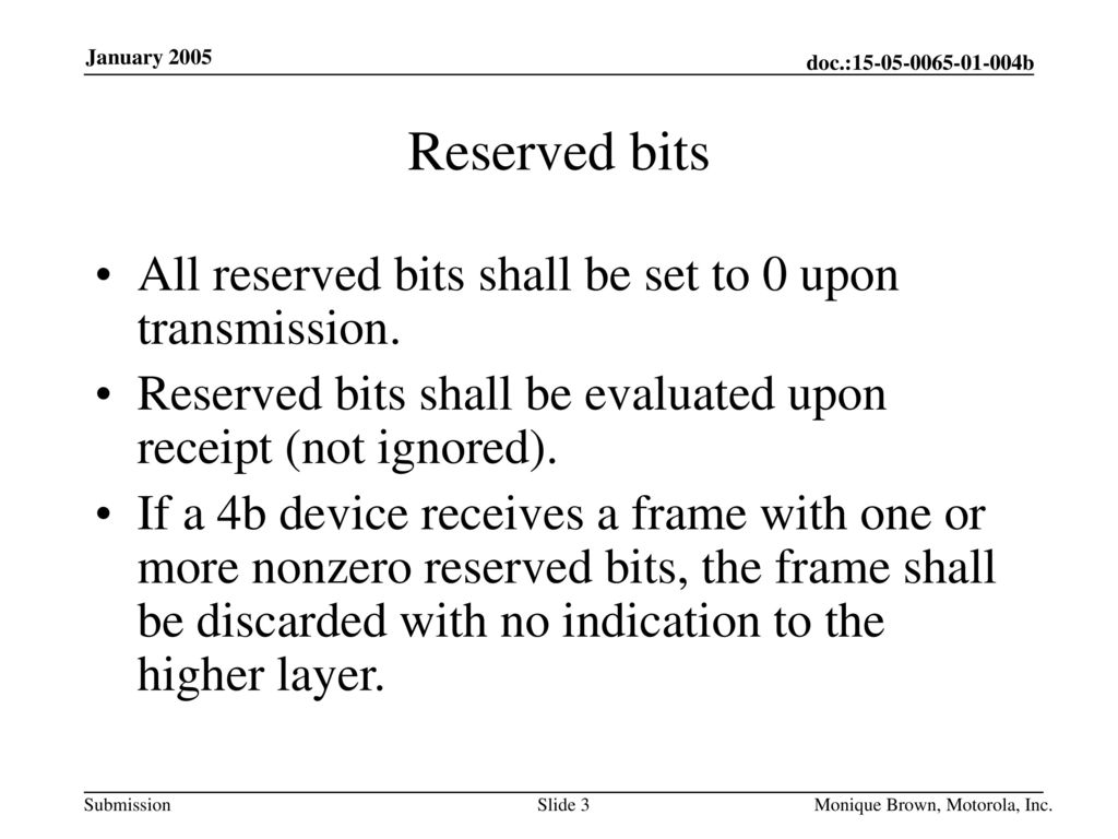 Reserved bits All reserved bits shall be set to 0 upon transmission.