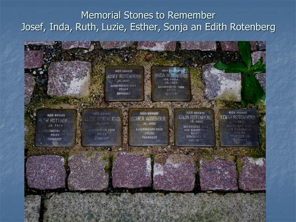 Memorial Stones to Remember Josef, Inda, Ruth, Luzie, Esther, Sonja an Edith Rotenberg