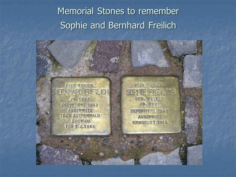 Memorial Stones to remember Sophie and Bernhard Freilich