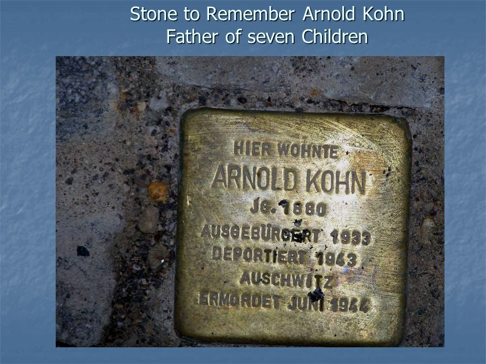 Stone to Remember Arnold Kohn Father of seven Children
