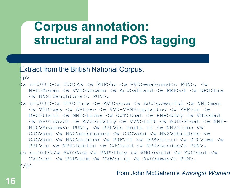 Corpus annotation: structural and POS tagging