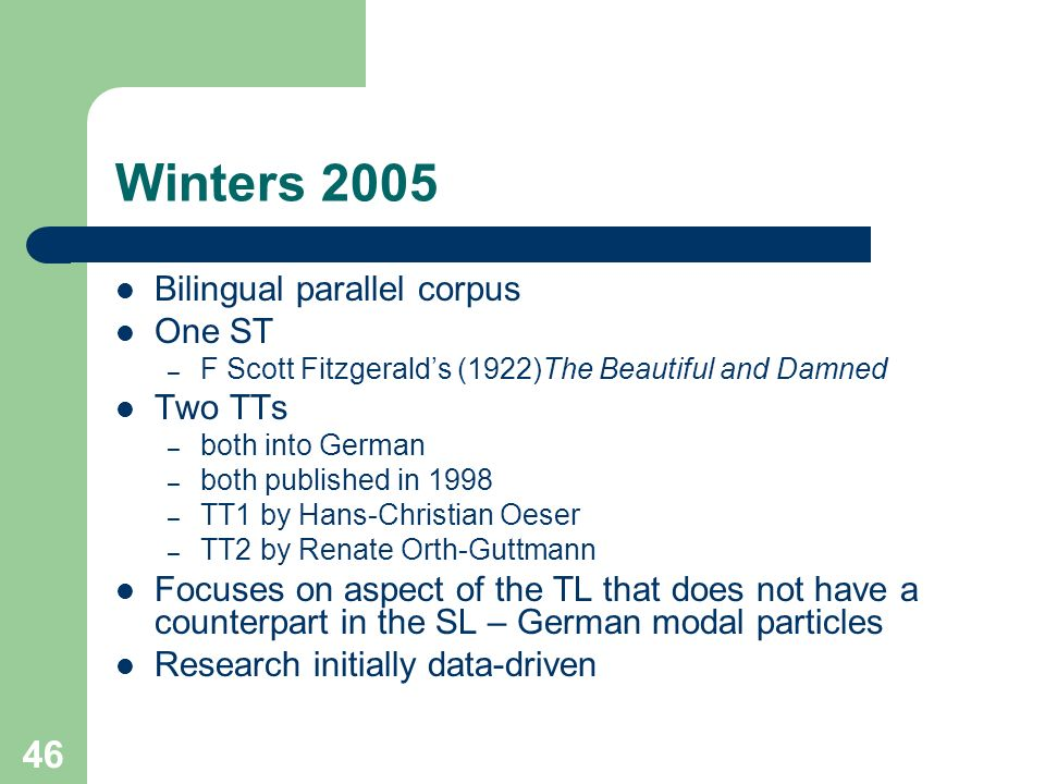 Winters 2005 Bilingual parallel corpus One ST Two TTs
