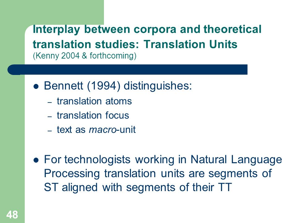 Bennett (1994) distinguishes: