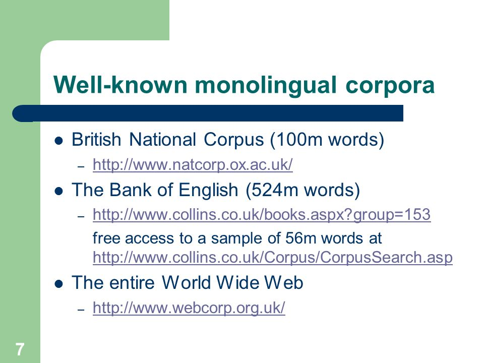 Well-known monolingual corpora