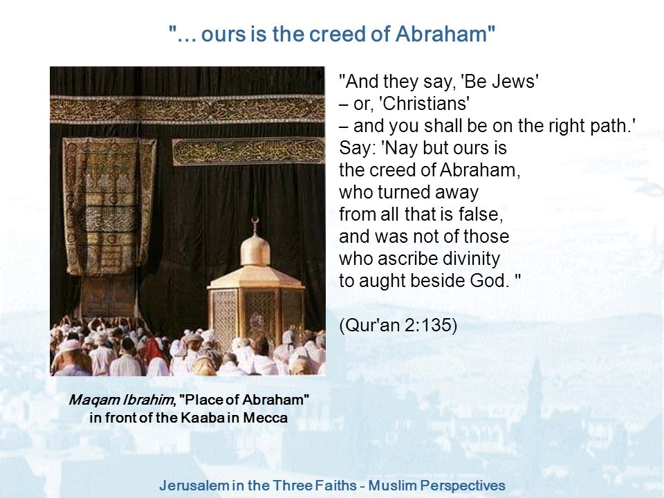 ... ours is the creed of Abraham