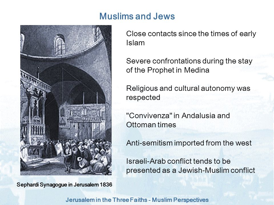 Muslims and Jews Close contacts since the times of early Islam