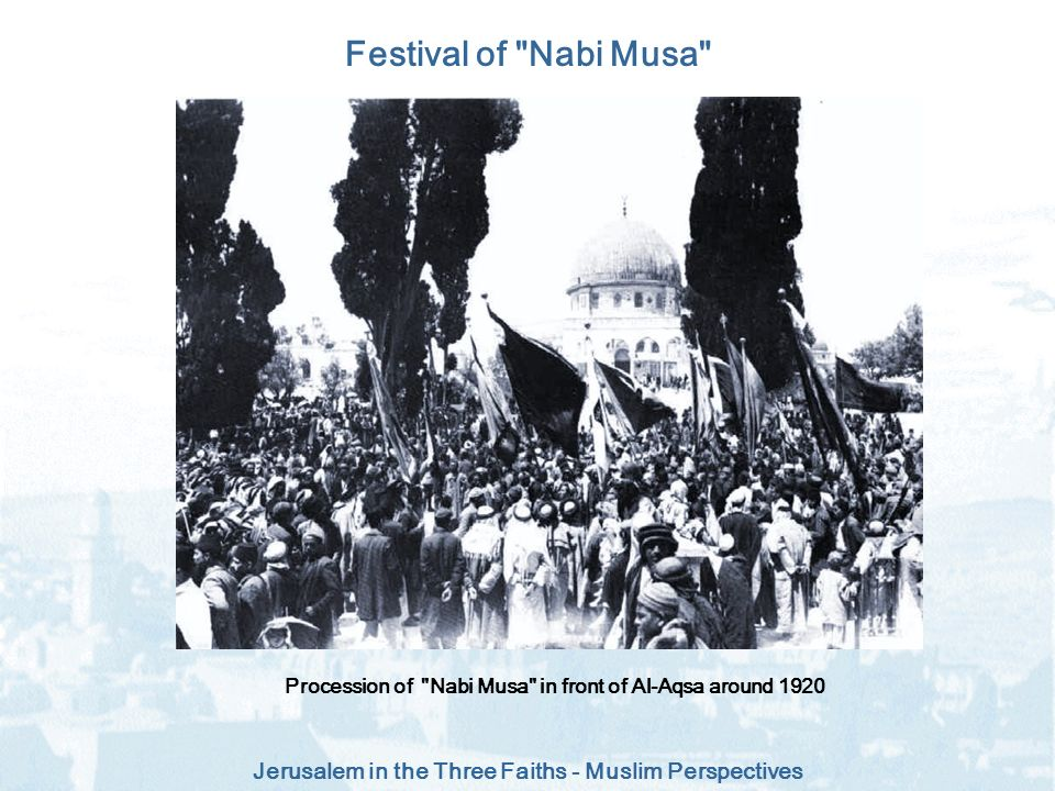 Procession of Nabi Musa in front of Al-Aqsa around 1920