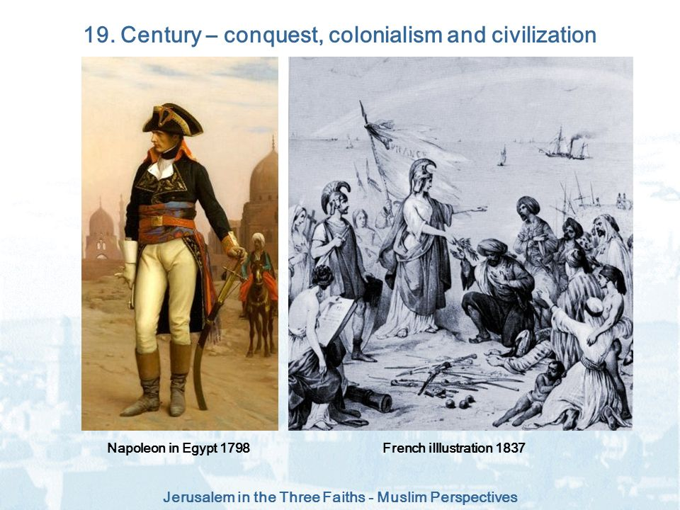 19. Century – conquest, colonialism and civilization