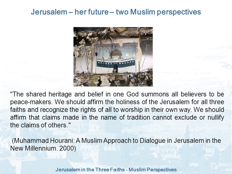 Jerusalem – her future – two Muslim perspectives
