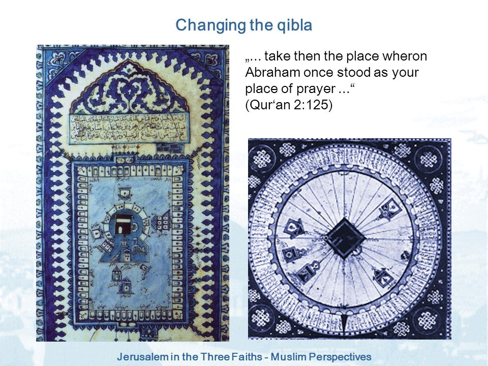 "Changing the qibla ""... take then the place wheron"