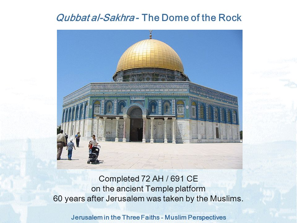 Qubbat al-Sakhra - The Dome of the Rock