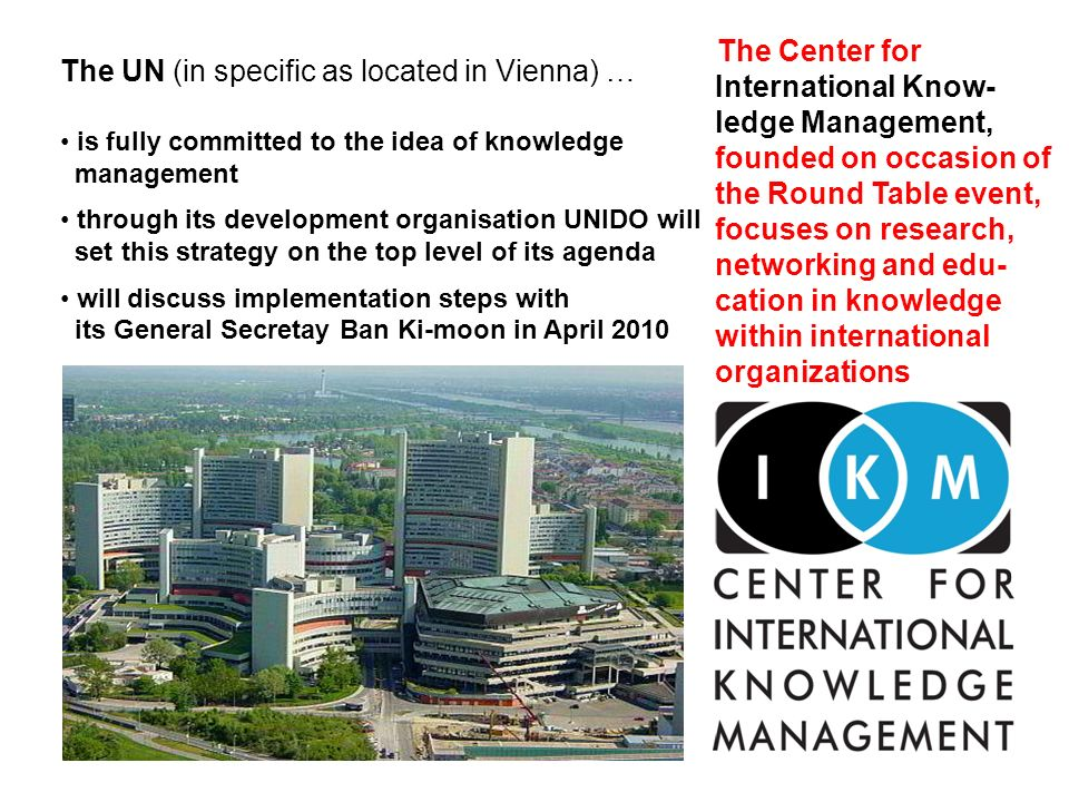 The UN (in specific as located in Vienna) …