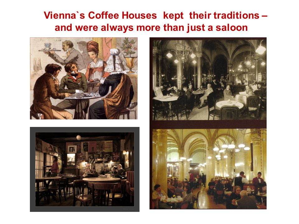 Vienna`s Coffee Houses kept their traditions –