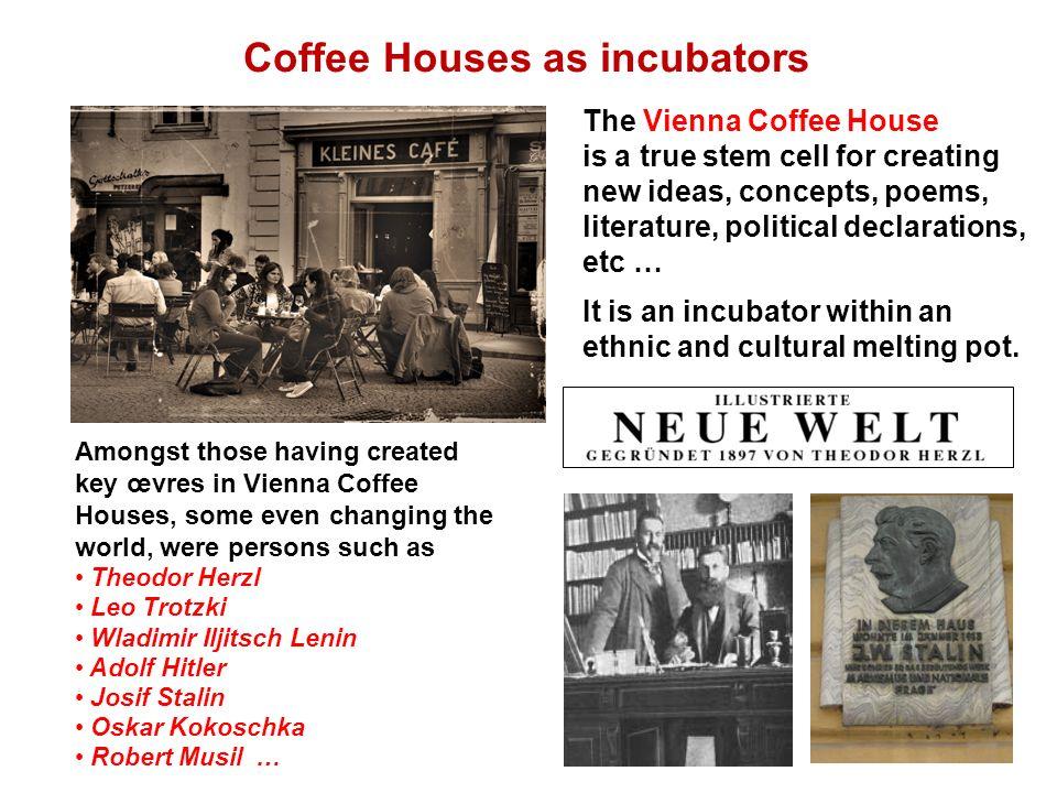 Coffee Houses as incubators