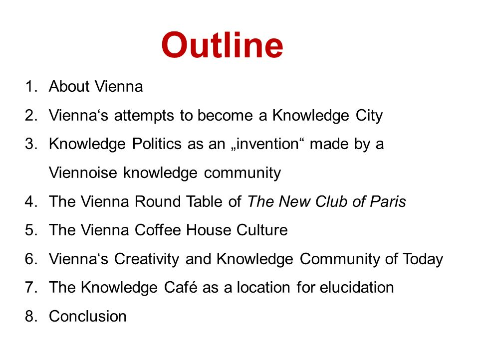 Outline About Vienna Vienna's attempts to become a Knowledge City