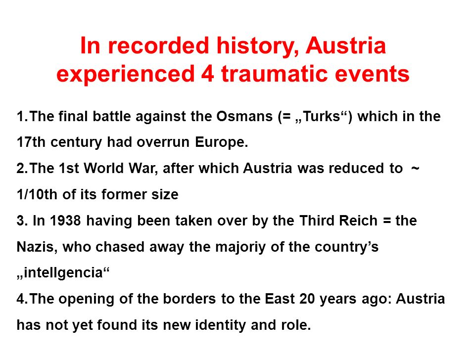 In recorded history, Austria experienced 4 traumatic events