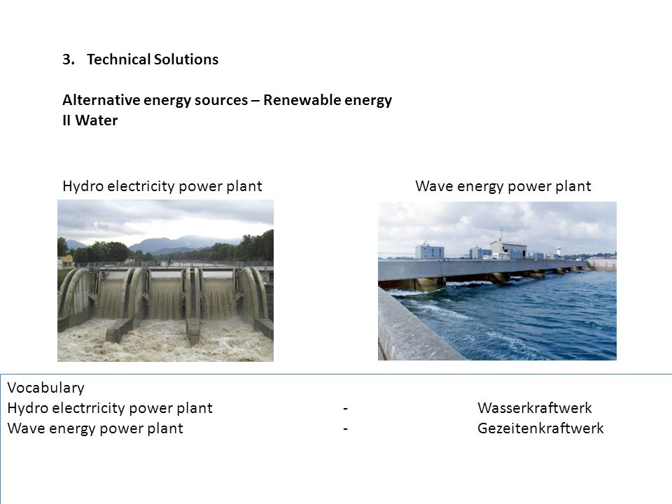 3. Technical Solutions Alternative energy sources – Renewable energy. II Water.