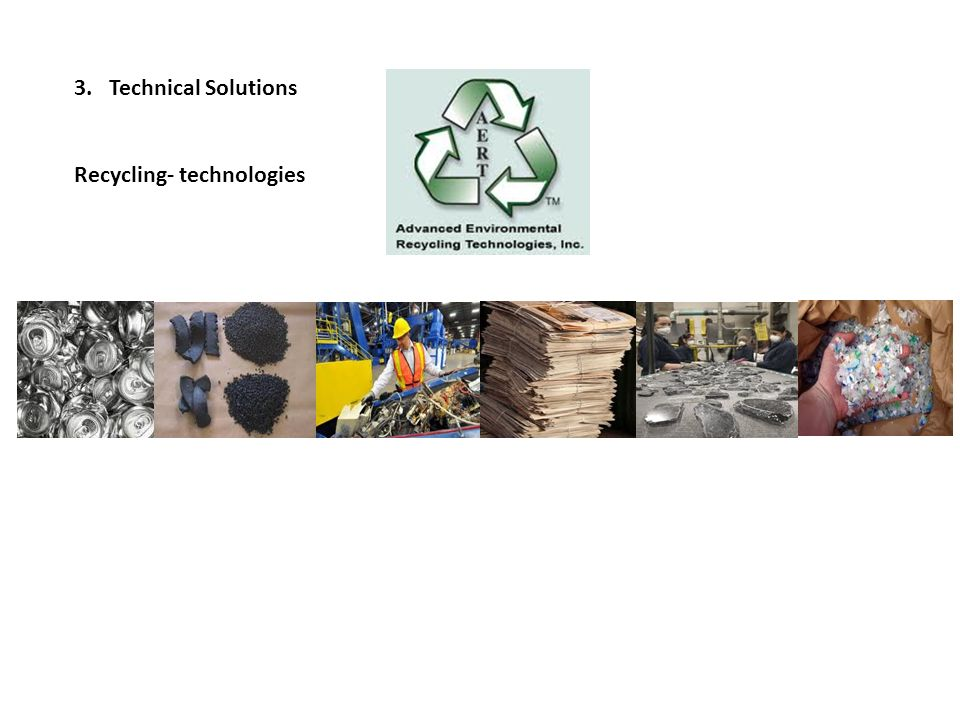 3. Technical Solutions Recycling- technologies