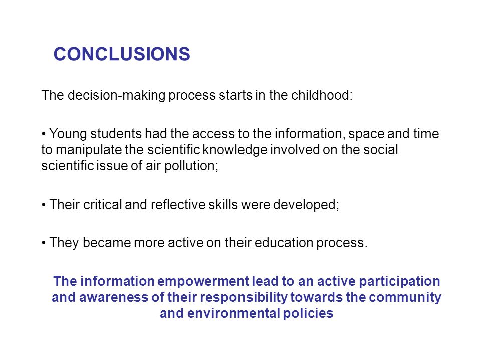 CONCLUSIONS The decision-making process starts in the childhood:
