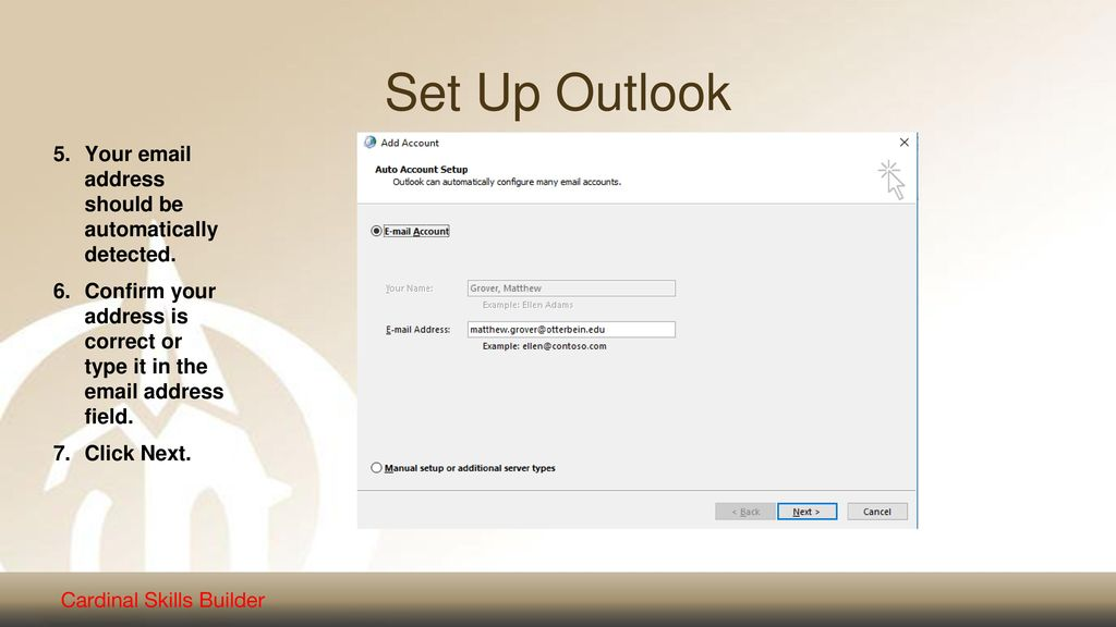 Set Up Outlook Your  address should be automatically detected.