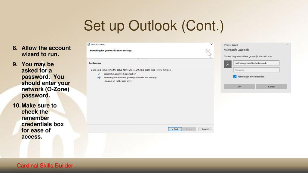 Set up Outlook (Cont.) Allow the account wizard to run.
