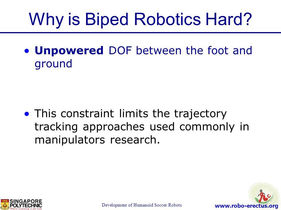 Why is Biped Robotics Hard