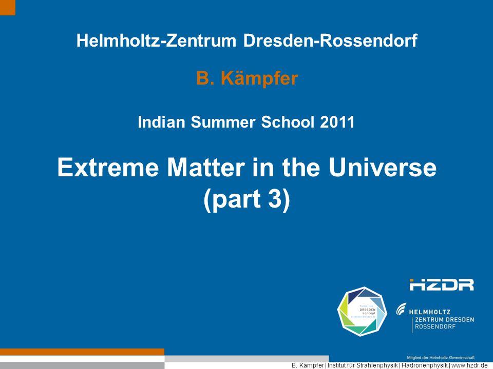 Helmholtz-Zentrum Dresden-Rossendorf Extreme Matter in the Universe