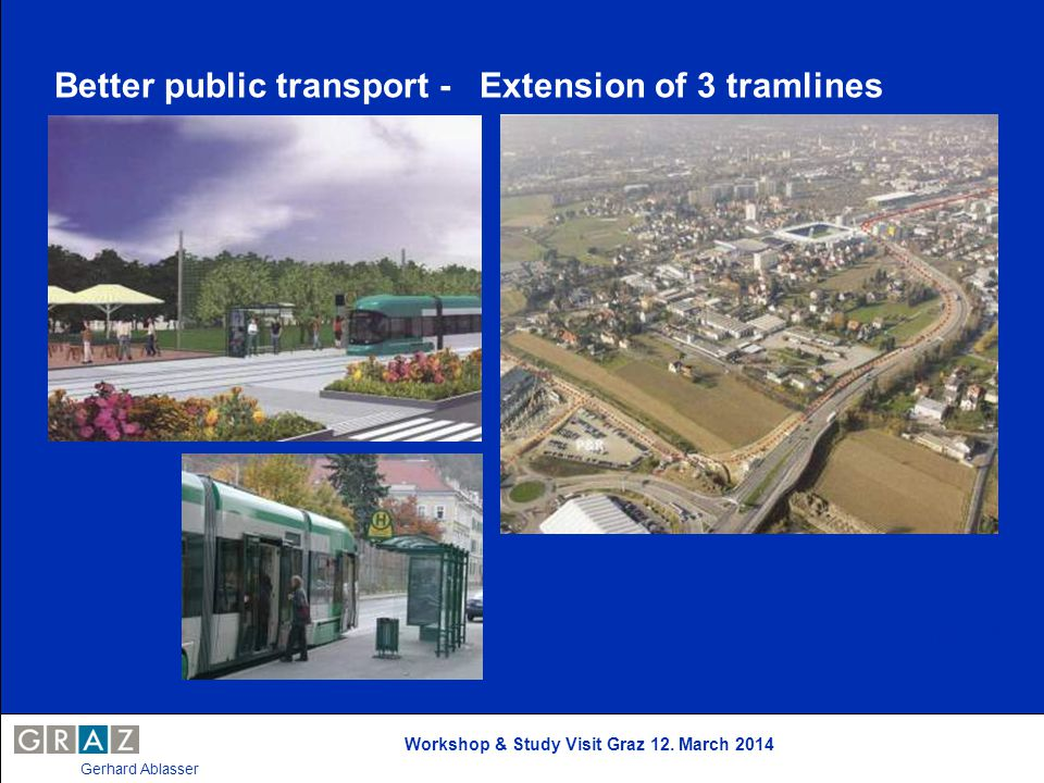 Better public transport - Extension of 3 tramlines