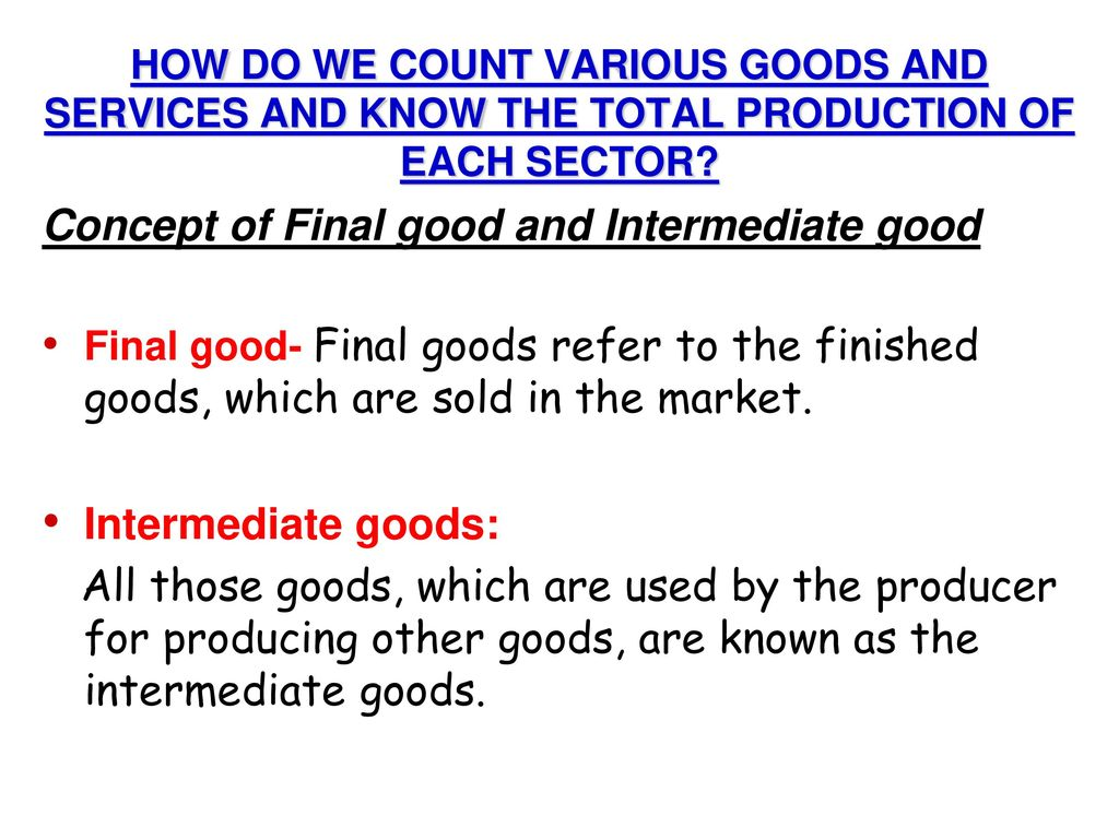 Concept of Final good and Intermediate good