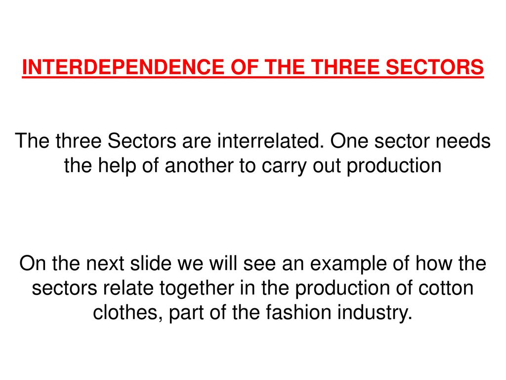INTERDEPENDENCE OF THE THREE SECTORS