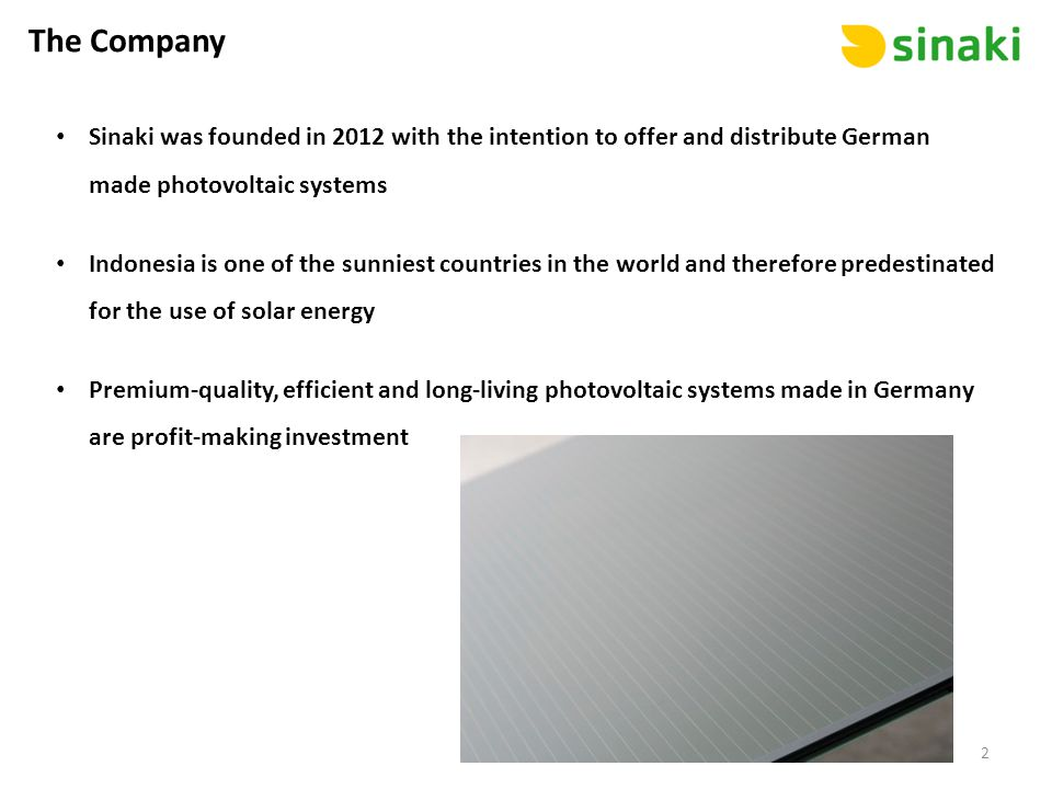The Company Sinaki was founded in 2012 with the intention to offer and distribute German made photovoltaic systems.