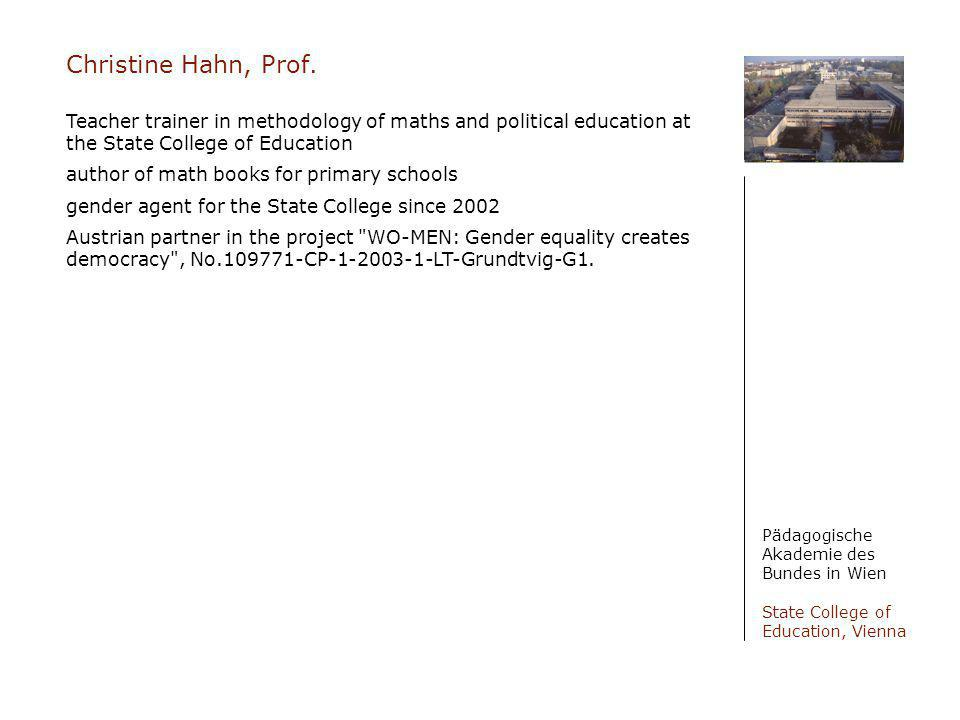 Christine Hahn, Prof. Teacher trainer in methodology of maths and political education at the State College of Education.