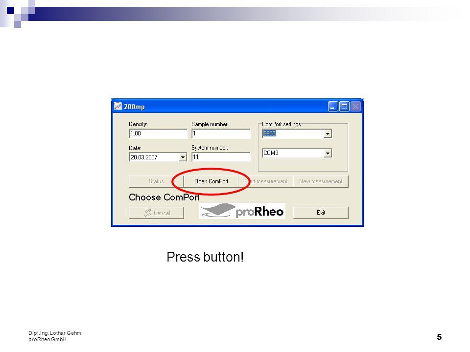 Press button! Dipl.Ing. Lothar Gehm proRheo GmbH