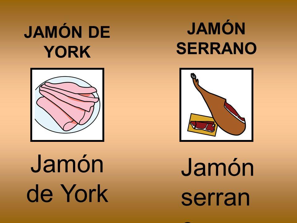 JAMÓN SERRANO JAMÓN DE YORK Jamón de York Jamón serrano